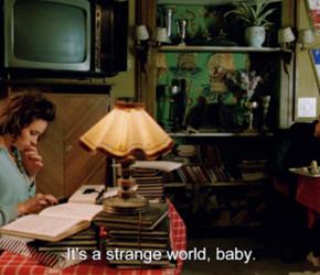 its a strange world baby