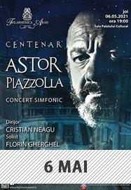 Concert simfonic – Centenar Astor Piazzolla